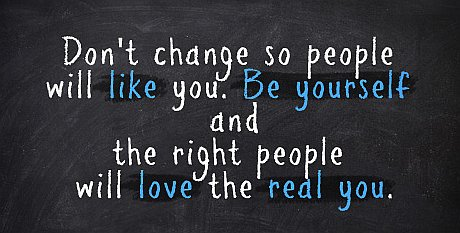 dont-change-so-people-will-like-you-be-yourself-and-the-right-people-will-love-the-real-you-change-quotes-share-on-facebook